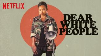 Dear White People:  Why We Should Watch