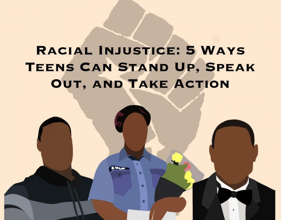 Racial Injustice:  5 Ways Teens Can Stand Up, Speak Out, and Take Action